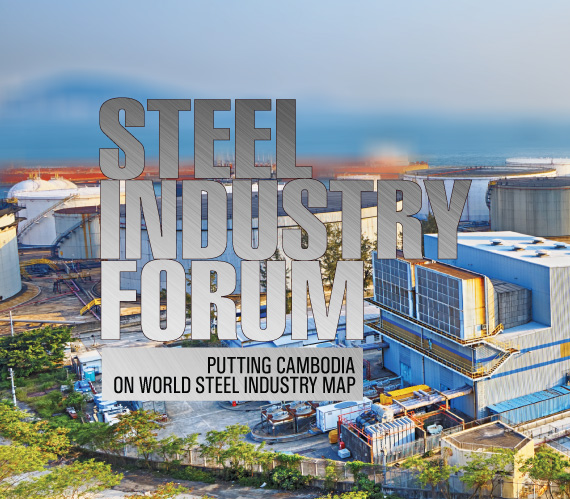 Steel Industry Forum: Putting Cambodia on World Steel Industry Map